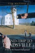 Round-Trip to Deadsville
