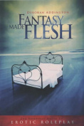 Fantasy Made Flesh