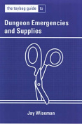 The Toybag Guide to Dungeon Emergencies & Supplies