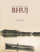 Bhuj: Art Architecture History