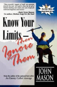 Know Your Limits-Then Ignore Them