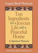 Ten Ingredients for a Joyous Life and a Peaceful Home