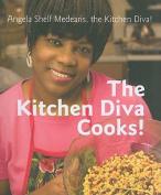 The Kitchen Diva Cooks!