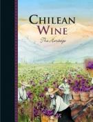 Chilean Wine: The Heritage