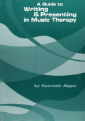 A Guide to Writing & Presenting in Music Therapy