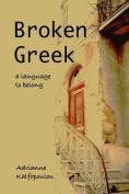 Broken Greek -- a Language to Belong