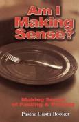Am I Making Sense? Making Sense of Fasting and Praying