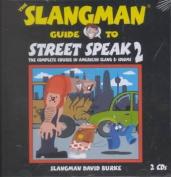 The Slangman Guide to Street Speak 2 [Audio]