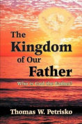 The Kingdom of Our Father