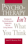 Psychotherapy Isn't What You Think