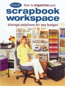 How to Organize Your Scrapbook Workspace