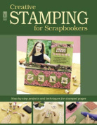 Creative Stamping for Scrapbookers
