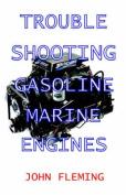Trouble Shooting Gasoline Marine Engines