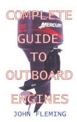 The Complete Guide to Outboard Engines