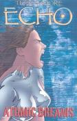 Echo: v. 2: Atomic Dreams