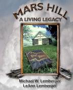 Mars Hill: A Living Legacy