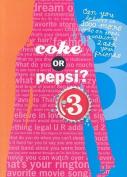 Coke or Pepsi? 3