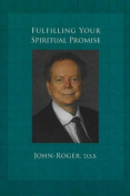 Fulfilling Your Spiritual Promise