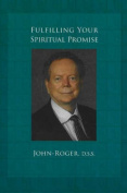 Fulfilling Your Spiritual Promise