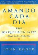 Amando Cada Dia Para Los Que Hacen La Paz [Spanish]