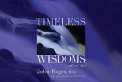 Timeless Wisdoms, Volume Two