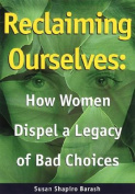 Reclaiming Ourselves