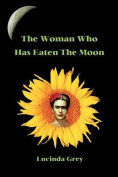 The Woman Who Has Eaten the Moon