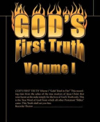 God's First Truth: v. I