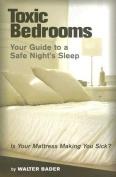 Toxic Bedrooms