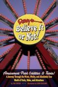 Ripley's Believe It or Not! Amusement Park Oddities & Trivia