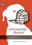 Pre-empting Dissent
