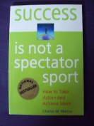 Success is Not a Spectator Sport