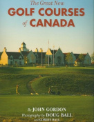 The Great New Golf Courses of Canada