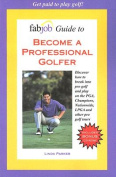 Become a Professional Golfer [With CDROM]