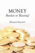 Money: Burden or Blessing?