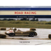 Sports Car Road Racing In Western Canada