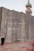 To Love a Palestinian Woman