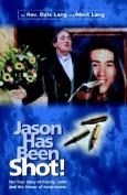 Jason Has Been Shot!