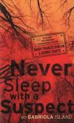 Never Sleep with a Suspect on Gabriola Island