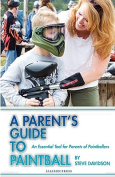 A Parent's Guide to Paintball