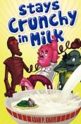 Stays Crunchy in Milk
