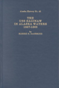 The USS Saginaw in Alaskan Waters 1867-1868