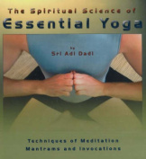 The Spiritual Science of Essential Yoga