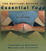 The Spiritual Science of Essential Yoga