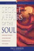 Secret Affairs of the Soul
