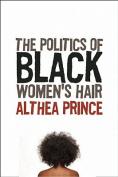 The Politics of Black Women's Hair
