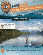 Northern BC Fishing Mapbook: Region 5: Cariboo, Region 6