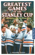 Greatest Games of the Stanley Cup