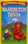 Bathroom Book of Washington Trivia