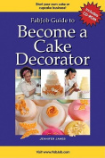 Fabjob Guide to Become a Cake Decorator